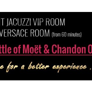 Gift: Bottle of Moët & Chandon to VIP Jacuzzi or Versace room from 60 minutes